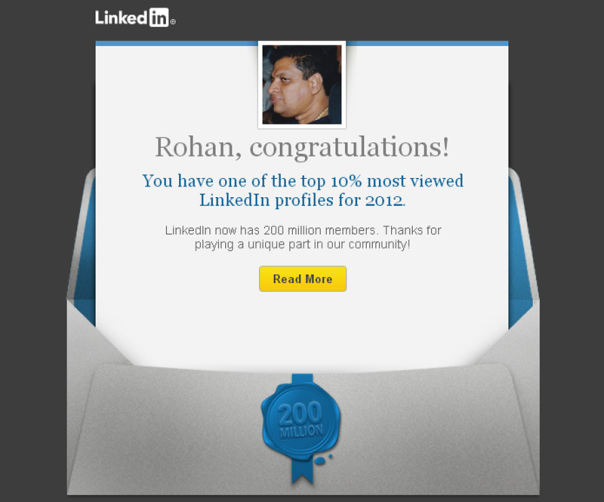 Hurray! I have one of the top 10% most viewed @LinkedIn profiles for 2012. http://www.linkedin.com/pub/profile/15/454/90b?trk=200li